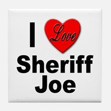 I Love Sheriff Joe Tile Coaster