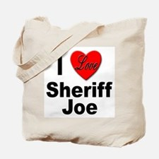 I Love Sheriff Joe Tote Bag