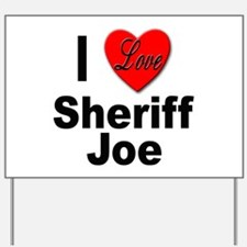I Love Sheriff Joe Yard Sign