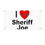 I Love Sheriff Joe Banner