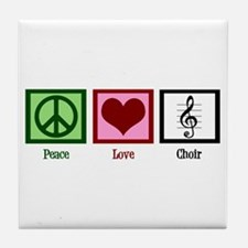 Peace Love Choir Tile Coaster