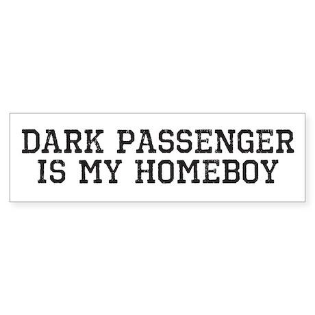 Dark Passenger Is My Homeboy Sticker (Bumper 10 pk