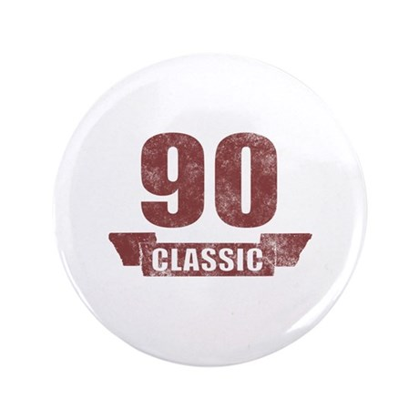 "90th Birthday Classic 3.5"" Button"