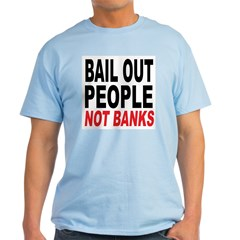 Bail Out People, Not Banks T-Shirt