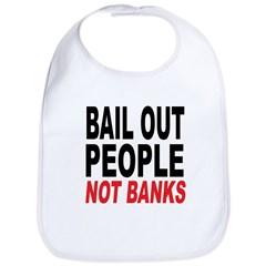 Bail Out People, Not Banks Bib