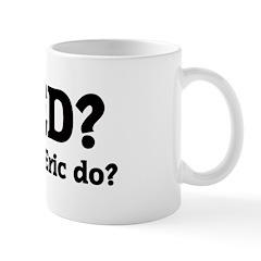 What would Eric do? Mug