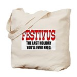 All You Need Is Festivus Tote Bag