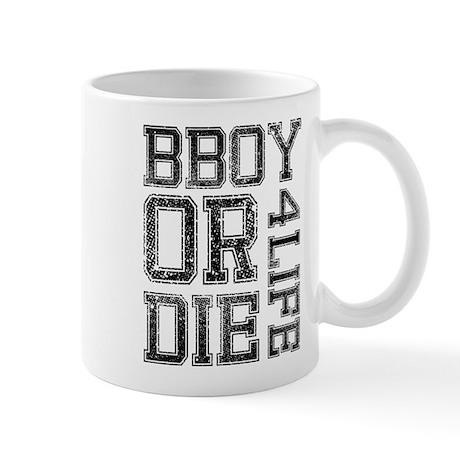 BBOY OR DIE / 4 LIFE Mug