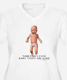 Sometimes even baby steps are T-Shirt