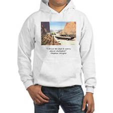 I drive to fast to worry abou Hoodie