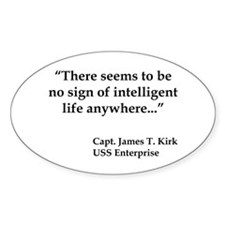 Kirk Quote Intelligent Life Decal