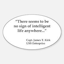 Kirk Quote Intelligent Life Sticker (Oval)