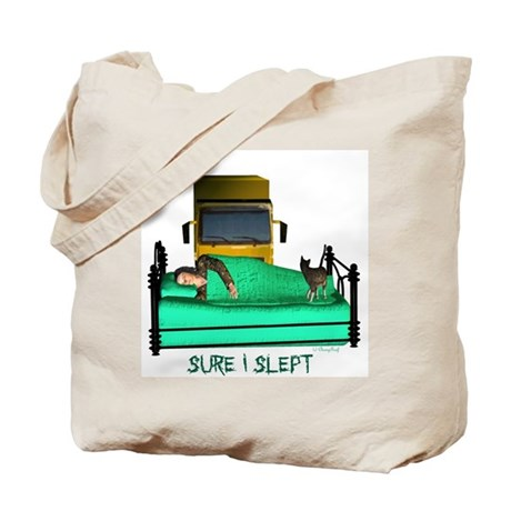 Sure I slept Tote Bag