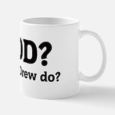 What would Drew do? Mug
