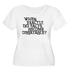 Facts are not Debatable T-Shirt