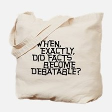 Facts are not Debatable Tote Bag