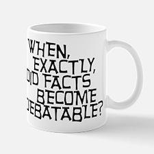 Facts are not Debatable Mug