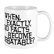 Facts are not Debatable Mug