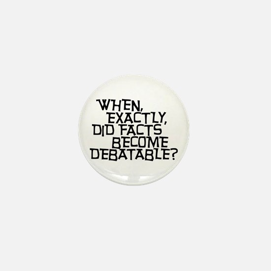 Facts are not Debatable Mini Button (10 pack)