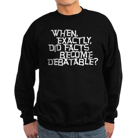 Facts are not Debatable Sweatshirt (dark)