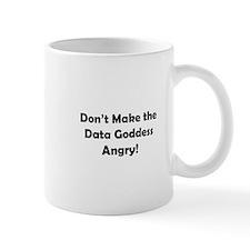 Don't Make the Data Goddess Angry! Mug