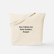Don't Make the Data Goddess Angry! Tote Bag