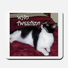 Kitty Who Tweeted Mousepad
