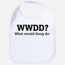 What would Doug do? Bib