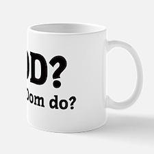 What would Dom do? Mug