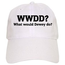 What would Dewey do? Baseball Cap