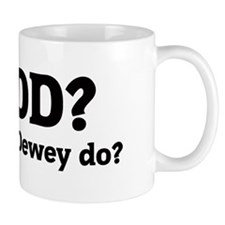 What would Dewey do? Mug