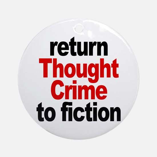 Thought Crime Ornament (Round)