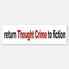 Thought Crime Bumper Bumper Bumper Sticker