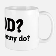 What would Danny do? Mug