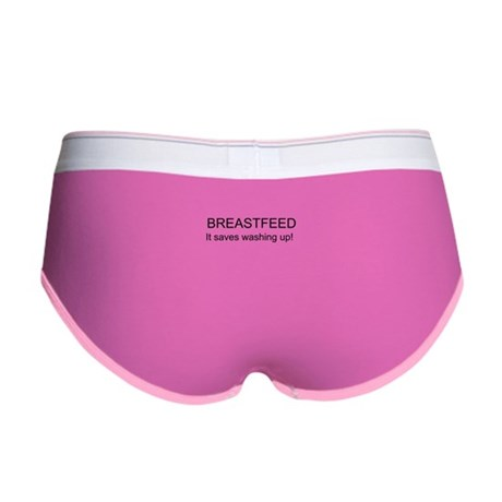 Breastfeed. It saves washing up! Women's Boy Brief