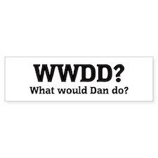 What would Dan do? Bumper Bumper Sticker
