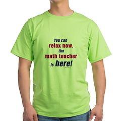 Relax, math teacher here T-Shirt
