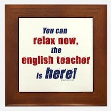 Relax, English teacher here Framed Tile