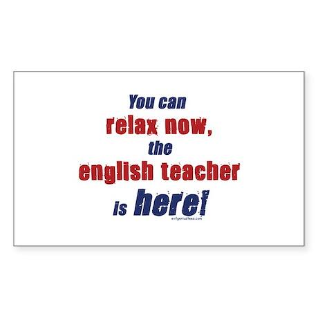 Relax, English teacher here Sticker (Rectangle)