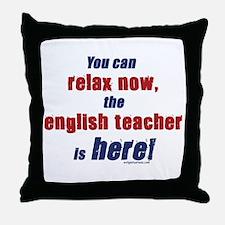 Relax, English teacher here Throw Pillow