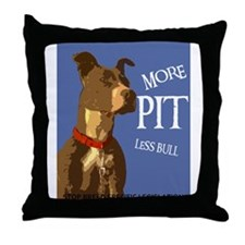 More Pit Less Bull Throw Pillow