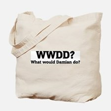 What would Damian do? Tote Bag
