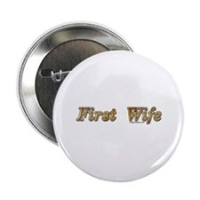 "First wife snarky 2.25"" Button"