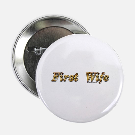 """First wife snarky 2.25"""" Button"""