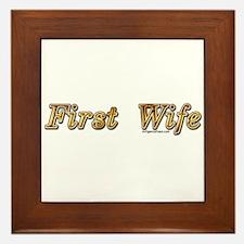 First wife snarky Framed Tile