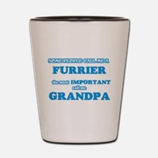 Some call me a Furrier, the most import Shot Glass