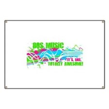 80s Music. It's, Like, Totally Awesome! Banner