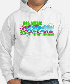 80s Music. It's, Like, Totally Awesome! Hoodie