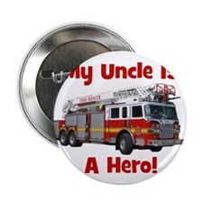 """Uncle Is My Hero FireTruck 2.25"""" Button"""