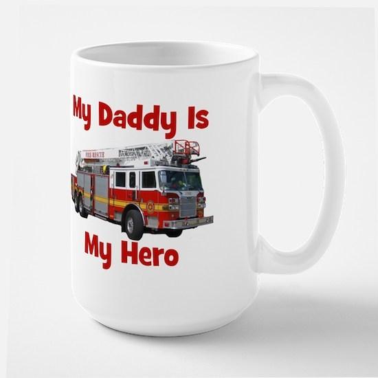 Daddy Is My Hero FireTruck Large Mug